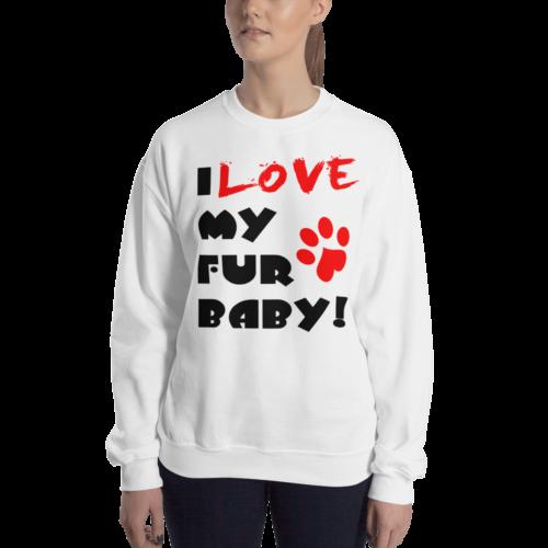 I love My Fur Baby Women's White Sweatshirt by Swim Rags