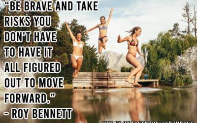 Inspirational Meme: Be Brave and Take Risks…